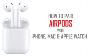 Cómo emparejar AirPods con iPhone, Mac y Apple Watch
