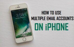 Cómo utilizar varias cuentas de correo electrónico en el iPhone
