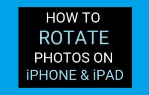 Cómo girar fotos en el iPhone y el iPad